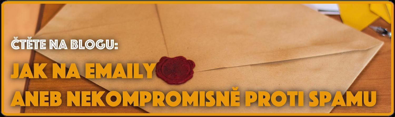 Jak na emaily (aneb nekompromisně proti spamu)