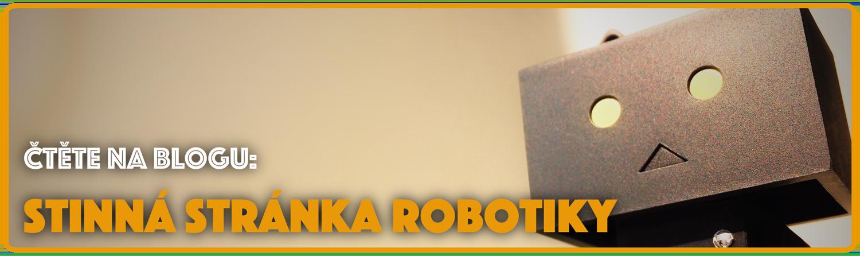 Stinná stránka robotiky